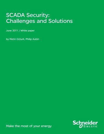 SCADA Security: Challenges and Solutions - Schneider Electric