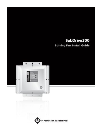 SubDrive300 Install Guide Stirring Fan - Franklin Electric
