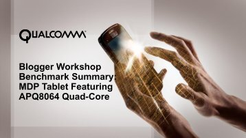 Blogger Workshop Benchmark Summary - Qualcomm