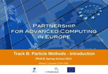 Track B: Particle Methods - Introduction - Prace Training Portal