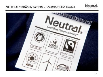 NEUTRAL® PRÄSENTATION -­‐ L-­‐SHOP-­‐TEAM GmbH