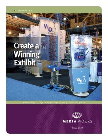 Create a Winning Exhibit - Media Works Inc