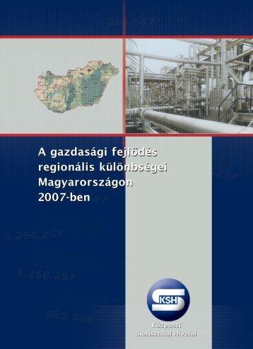 A gazdasági fejlődés regionális különbségei Magyarországon 2007 ...