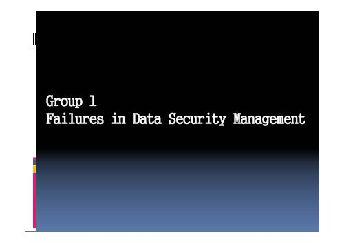 Group 1 Failures in Data Security Management
