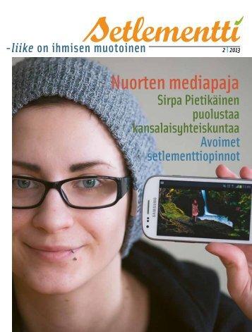 Setlementti-lehti 2-2013.pdf - Suomen Setlementtiliitto
