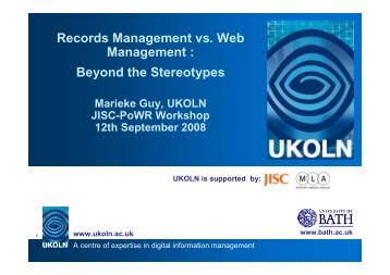 Records Management vs. Web Management : Beyond ... - JISC PoWR