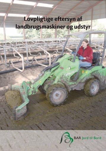 Lovpligtige eftersyn af landbrugsmaskiner og ... - BAR - jord til bord.
