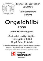 Plakat Orgelchilbi 2009, Layout 1 - Freundeskreis Kollegiorgel Schwyz