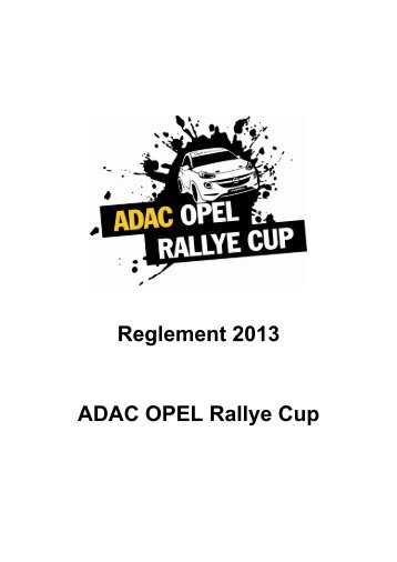 Reglement ADAC OPEL Rallye Cup 2013 - Opel Motorsport