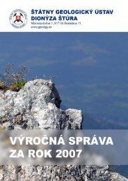 Výročná správa ŠGÚDŠ 2007 (pdf - 1,35 MB) - Štátny geologický ...
