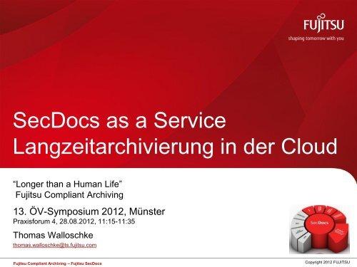 SecDocs as a Service: Langzeitarchivierung in der Cloud - Oev ...