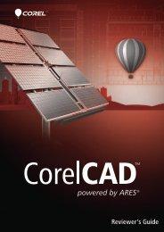 CorelCAD Reviewer's Guide (EMEA) - Corel SI