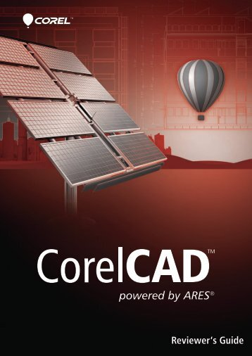CorelCAD Reviewer's Guide (EMEA) - Corel SI