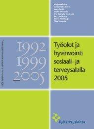 Työolot ja hyvinvointi sosiaali- ja terveysalalla 2005 - Työterveyslaitos
