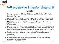 FoU prosjekter innenfor vinterdrift Innhold - Via Nordica 2012