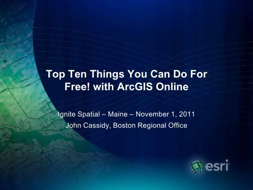 Top Ten Things You Can Do For Free! - Maine GIS User Group