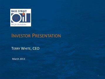 BAS Investor Presentation - 5 March 2013 - Bass Strait Oil