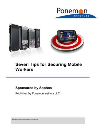 Seven Tips for Securing Mobile Workers Sponsored by Sophos