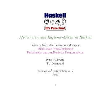 Modellieren und Implementieren in Haskell - TU Dortmund