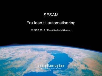 SESAM Fra lean til automatisering - Sesam Danmark