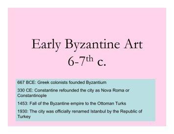 E l B ti At Early Byzantine Art 6 7th 6-7th c. - De Anza College