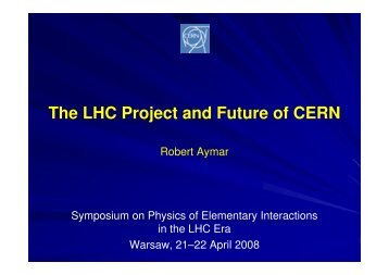 The LHC Project and Future of CERN