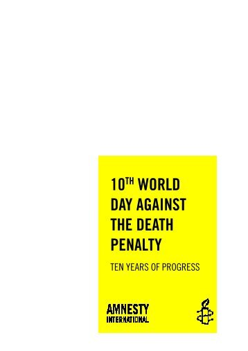 amnesty international against the death penalty Amnesty international recorded at least 993 executions in 23 countries in 2017,  (more than two-thirds) had abolished the death penalty in law or practice amnesty international recorded commutations or pardons of death sentences in 21 countries:  going against international law europe and central asia.