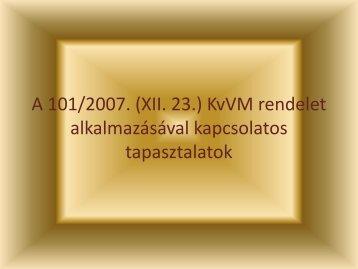 A 101/2007. (XII. 23.) KvVM rendelet alkalmazásával kapcsolatos ...