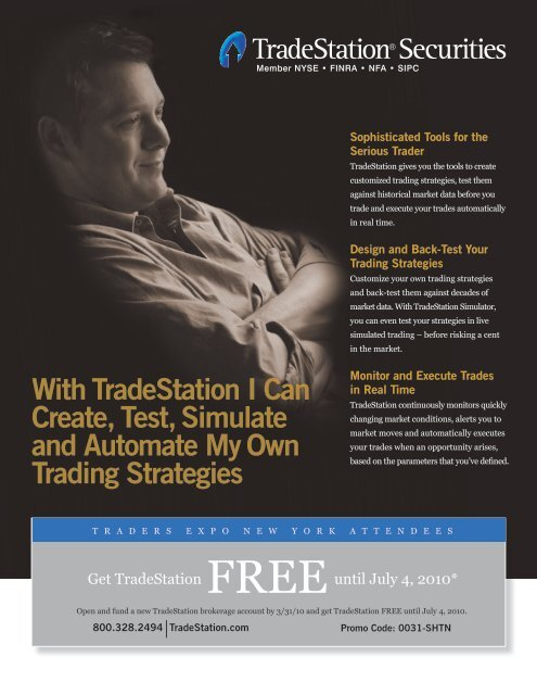 With TradeStation I Can Create, Test, Simulate