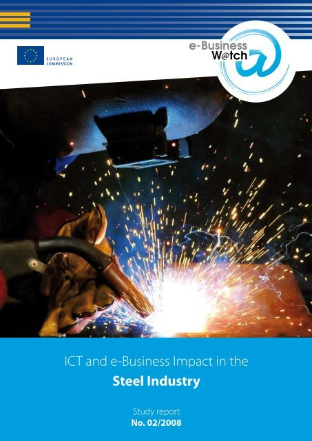 ICT and e-Business Impact in the Steel Industry - empirica