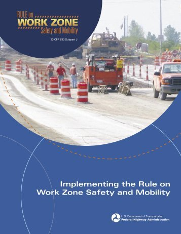 Implementing the Rule on Work Zone Safety and Mobility - FHWA ...