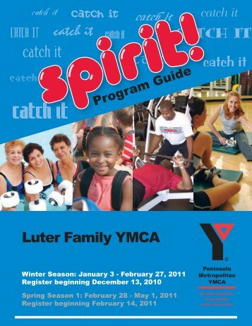 LUTER FAMILY YMCA PROGRAM GUIDE January - May 2011