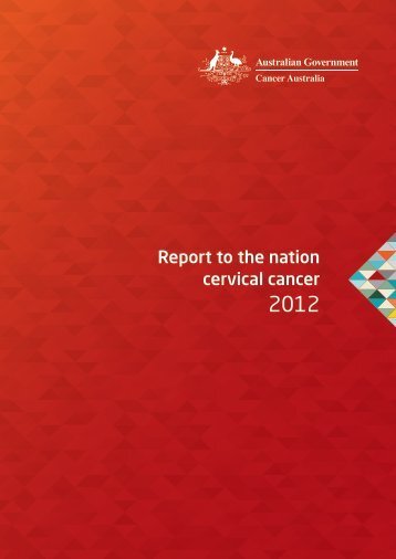 Report to the nation cervical cancer - Cancer Australia