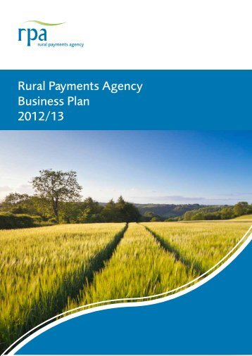 RPA Business Plan 2012-13 final .pdf - The Rural Payments Agency ...