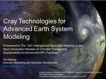 Cray Technologies for Advanced Earth System Modeling