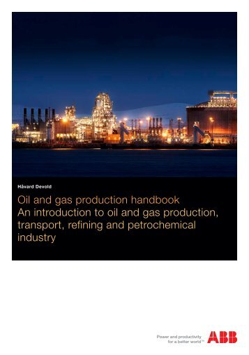 Oil and gas production handbook An introduction to oil ... - ABB Group