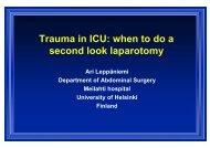 Ari Leppäniemi Trauma in ICU When to do a second look laparotomy