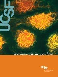 Breakthroughs Happen Here - University of California, San Francisco