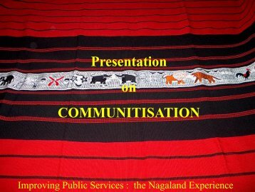 the communitisation in nagaland a So the communitization of public institutions are services would mean  delegating powers to the community and empowering them, the chief secretary  pointed.