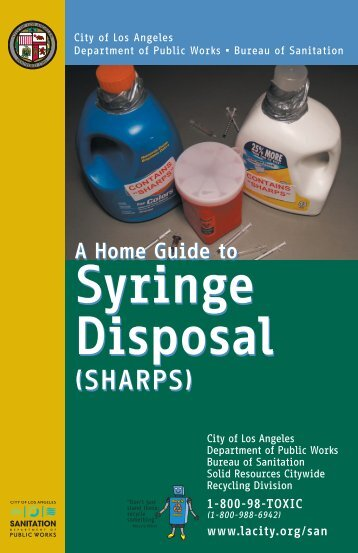 Syringe Disposal Syringe Disposal - Bureau of Sanitation