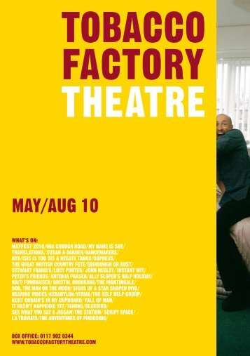 may/aUG 10 - Tobacco Factory Theatre