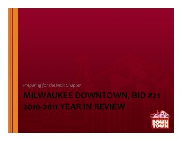 2010-2011 Year In Review Presentation - Milwaukee Downtown