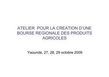 atelier pour la creation d'une bourse regionale des produits agricoles