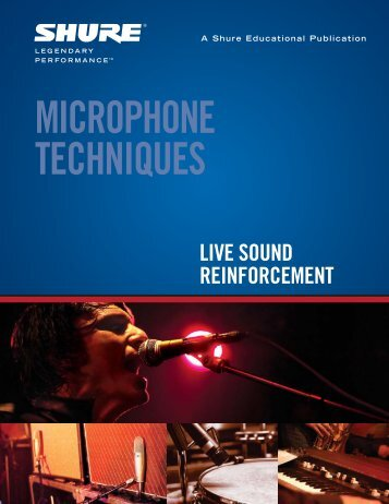 Microphone Techniques for Live Sound Reinforcement - Music