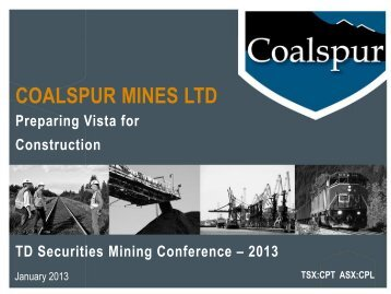 TD Securities Mining Conference – 2013 - Coalspur Mines Ltd