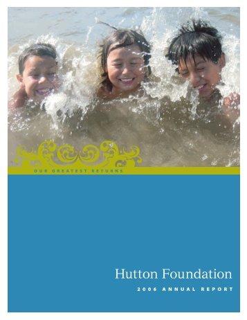 2006 Annual Report - Hutton Parker Foundation