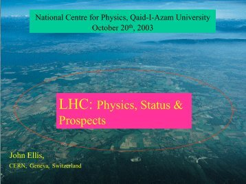 LHC: Physics, Status & Prospects - National Centre for Physics