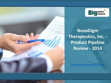 Big Market Research: NovaDigm Therapeutics, Inc. Product Pipeline 2014