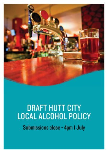 DRAFT HUTT CITY LOCAL ALCOHOL POLICY - Hutt City Council