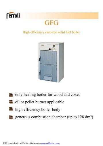 • only heating boiler for wood and coke; • oil or pellet burner ...